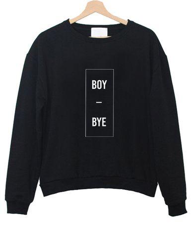 Boy Bye Sweatshirt DV01