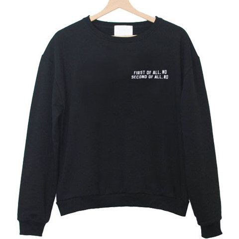 First of all no second Sweatshirt DV01