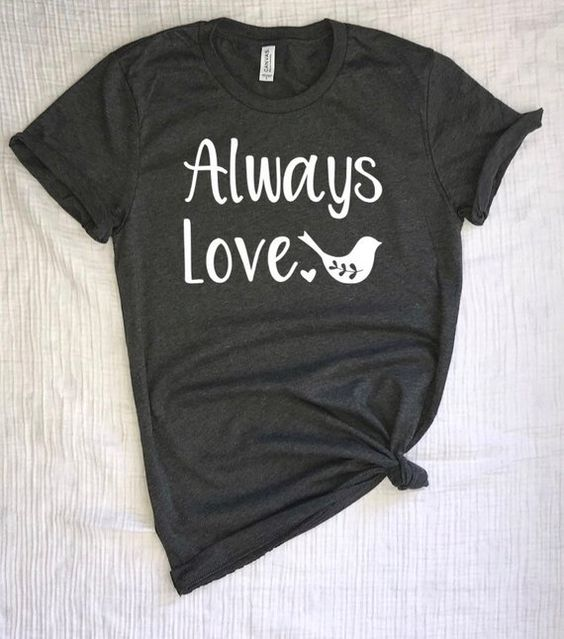 Always Love Tshirt SR7J0