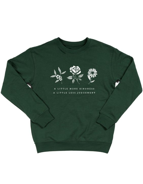 A Little More Kindness Sweatshirt DI17F1