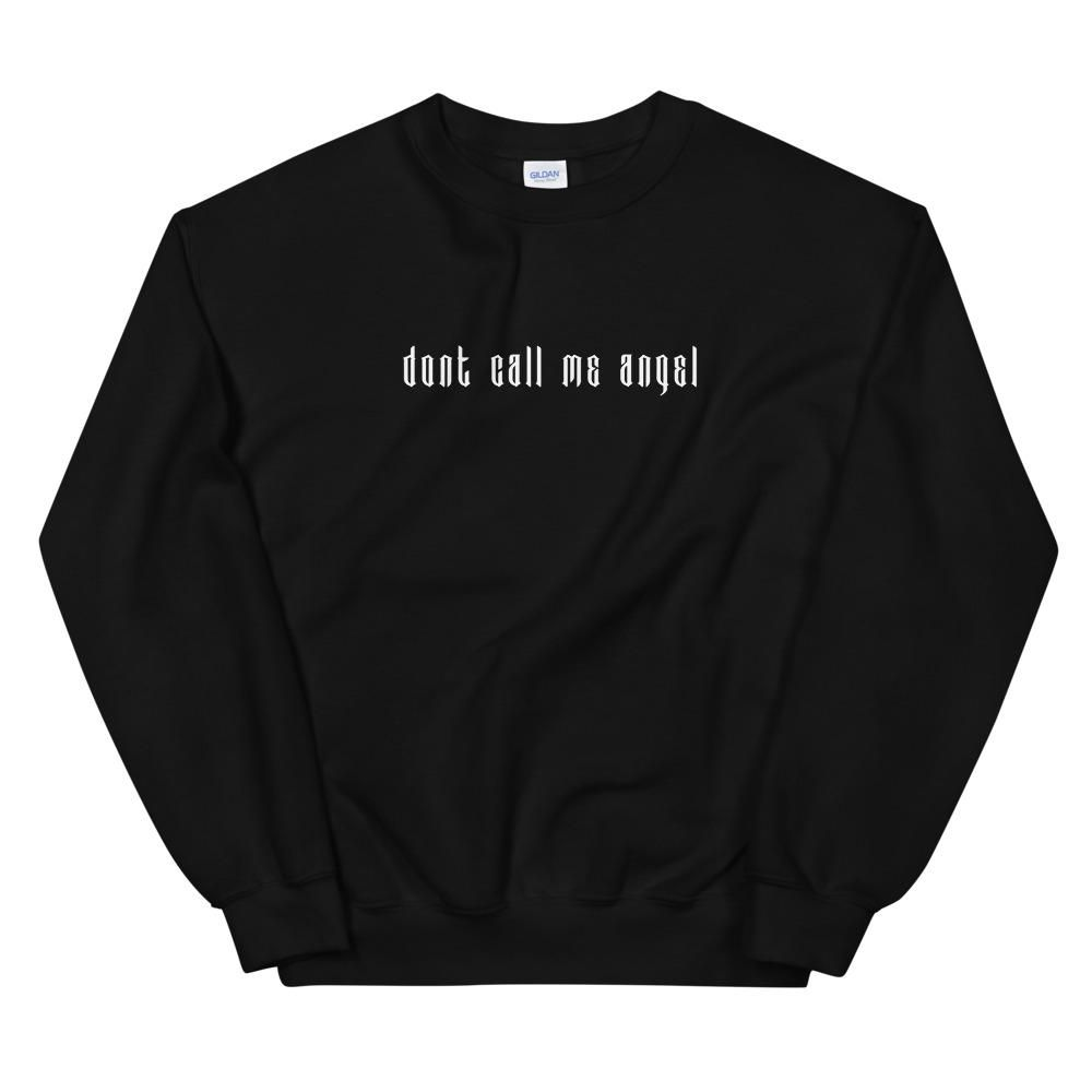 Don't Call Me Angel Sweatshirt AL27F1