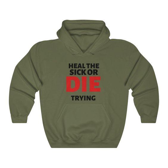 Heal the Sick Hoodie UL3A1
